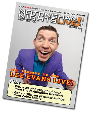 Nottingham Nights Live! issue 3 August '08 out now!